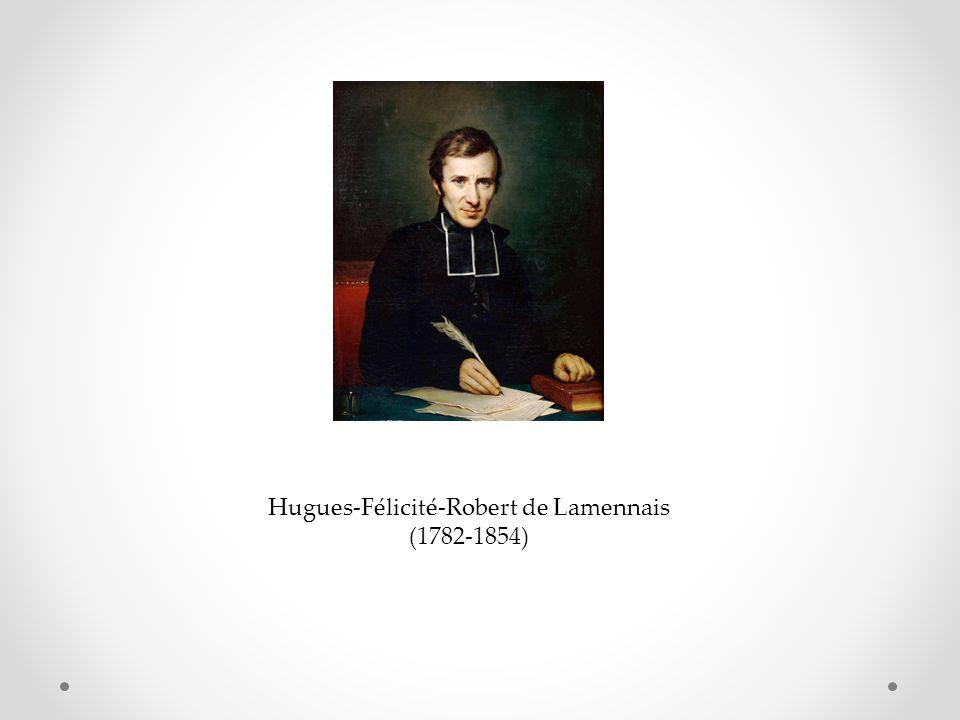 Hugues-Félicité-Robert de Lamennais (1782-1854)