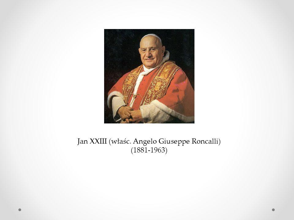 Jan XXIII (właśc. Angelo Giuseppe Roncalli) (1881-1963)