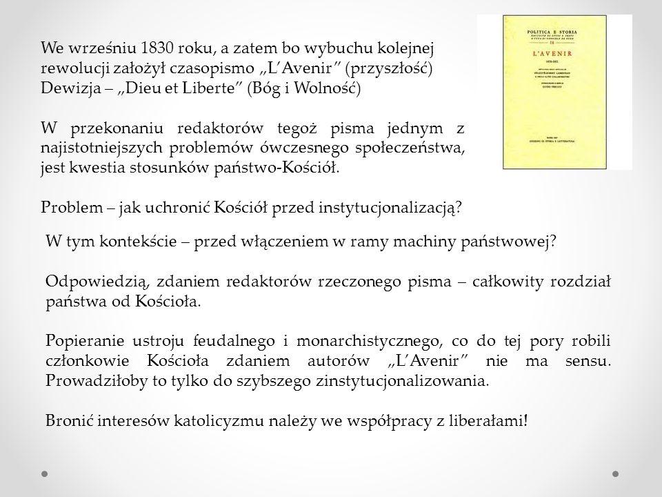 """""""L'Avenir głosił: Wolność prasy Rozdział Kościoła od państwa, Wolność głoszenia przekonań politycznych."""