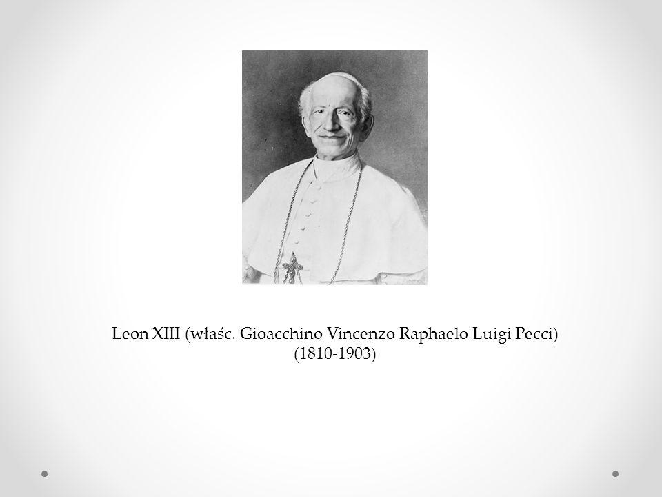 Leon XIII (właśc. Gioacchino Vincenzo Raphaelo Luigi Pecci) (1810-1903)