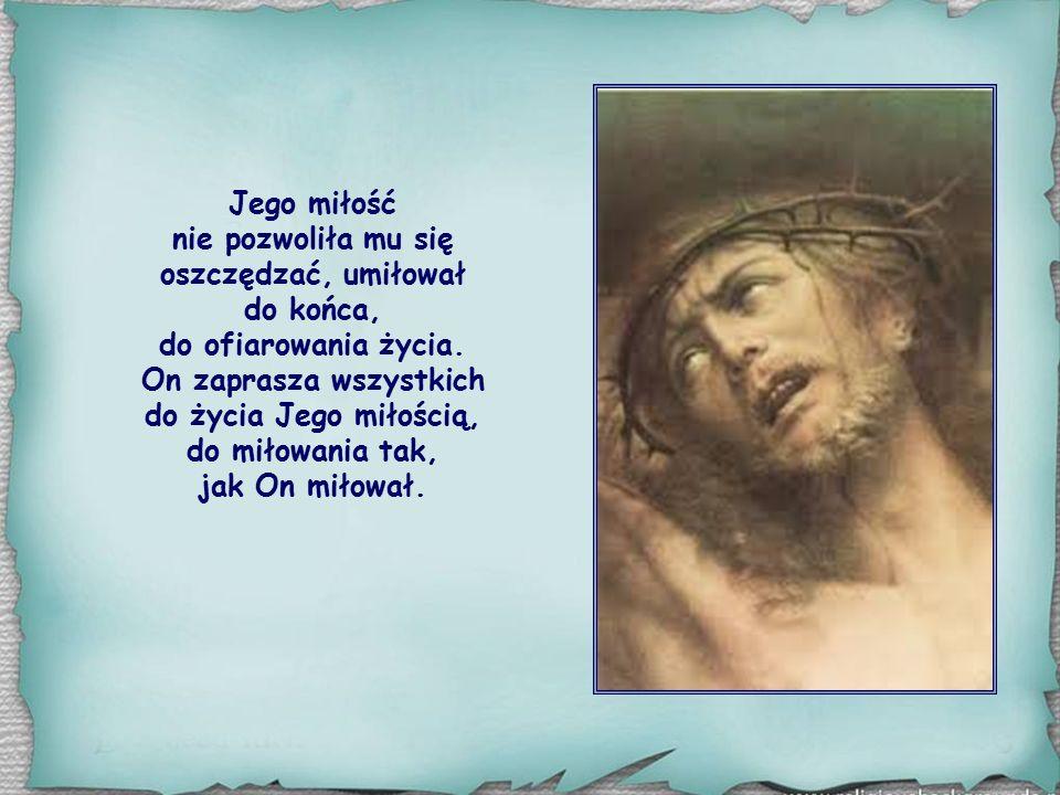 Jezus wziął w opiekę przede wszystkim maluczkich i ubogich, chorych i wykluczonych. Umiłował bardzo swych przyjaciół, był szczególnie blisko uczniów…