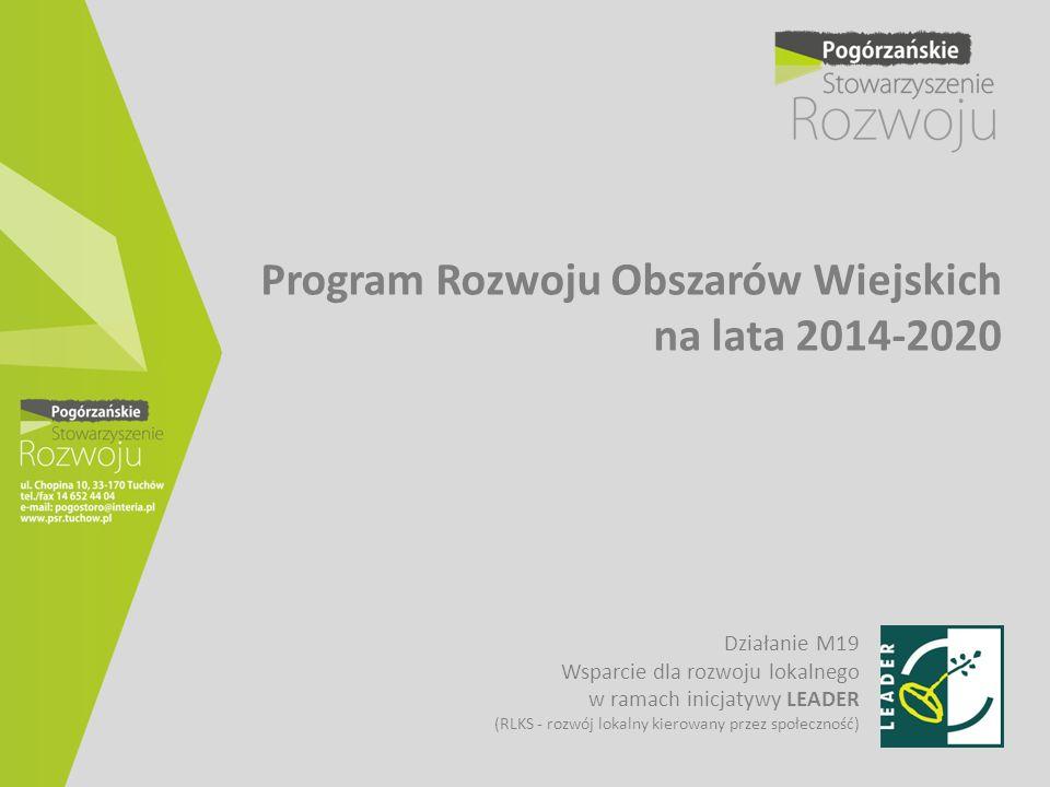 Program Rozwoju Obszarów Wiejskich na lata 2014-2020 Działanie M19 Wsparcie dla rozwoju lokalnego w ramach inicjatywy LEADER (RLKS - rozwój lokalny ki