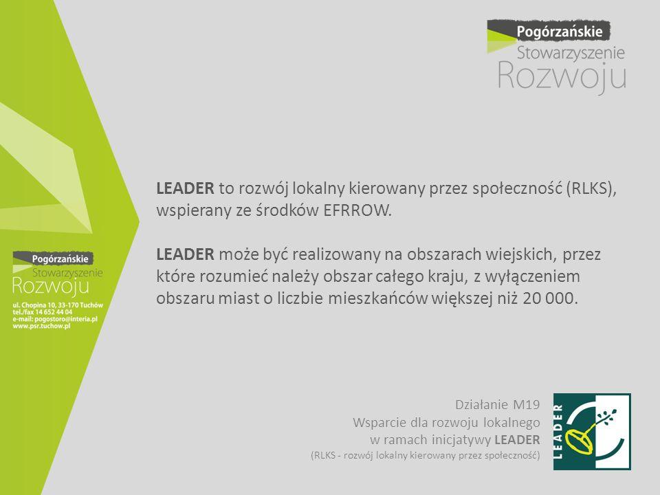 LEADER to rozwój lokalny kierowany przez społeczność (RLKS), wspierany ze środków EFRROW. LEADER może być realizowany na obszarach wiejskich, przez kt