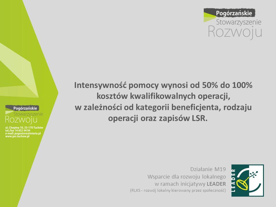 Intensywność pomocy wynosi od 50% do 100% kosztów kwalifikowalnych operacji, w zależności od kategorii beneficjenta, rodzaju operacji oraz zapisów LSR