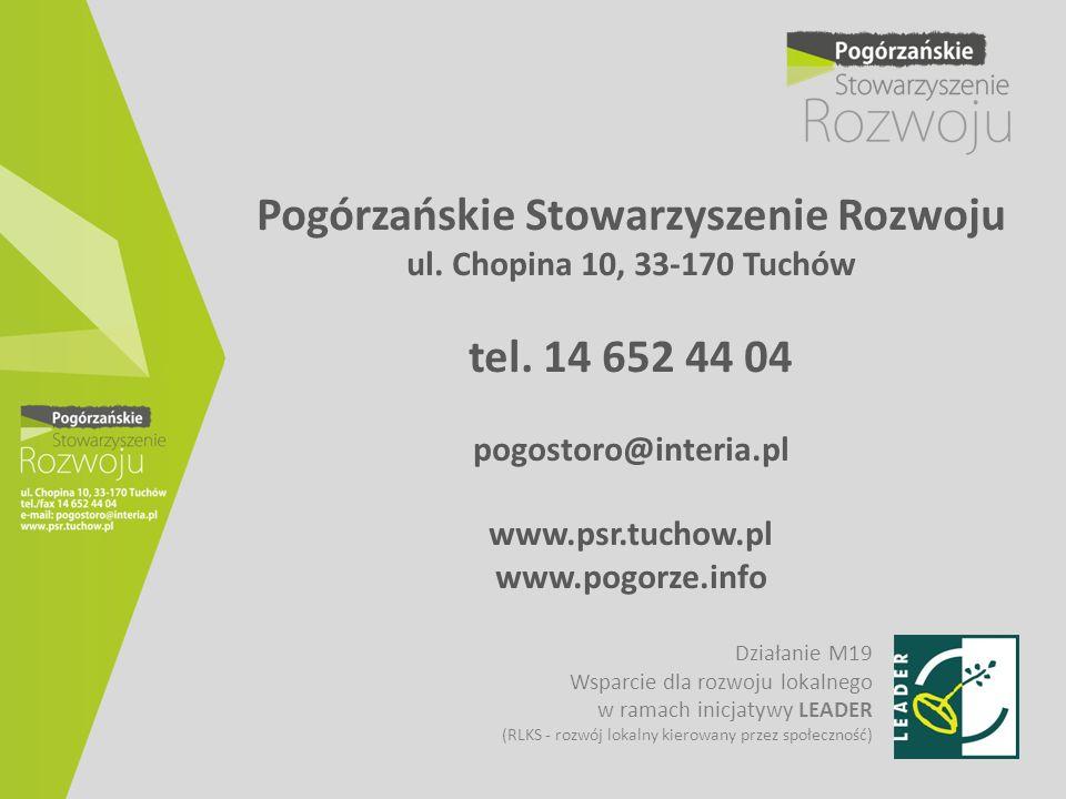 Pogórzańskie Stowarzyszenie Rozwoju ul. Chopina 10, 33-170 Tuchów tel. 14 652 44 04 pogostoro@interia.pl www.psr.tuchow.pl www.pogorze.info Działanie