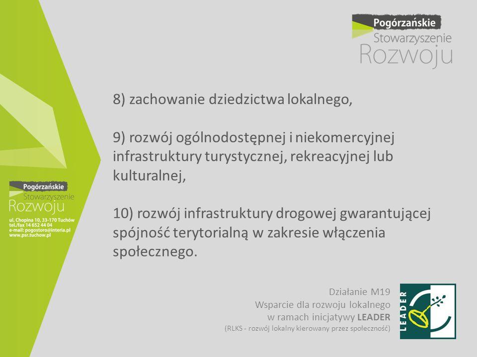 8) zachowanie dziedzictwa lokalnego, 9) rozwój ogólnodostępnej i niekomercyjnej infrastruktury turystycznej, rekreacyjnej lub kulturalnej, 10) rozwój