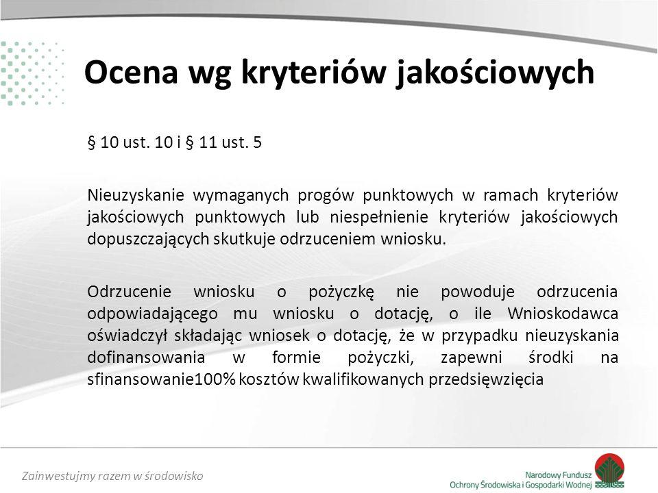Zainwestujmy razem w środowisko Ocena wg kryteriów jakościowych § 10 ust.