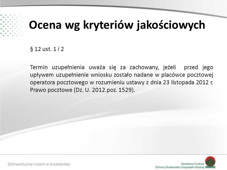 Zainwestujmy razem w środowisko Ocena wg kryteriów jakościowych § 12 ust.