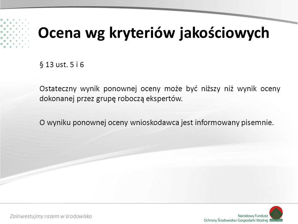 Zainwestujmy razem w środowisko Ocena wg kryteriów jakościowych § 13 ust.