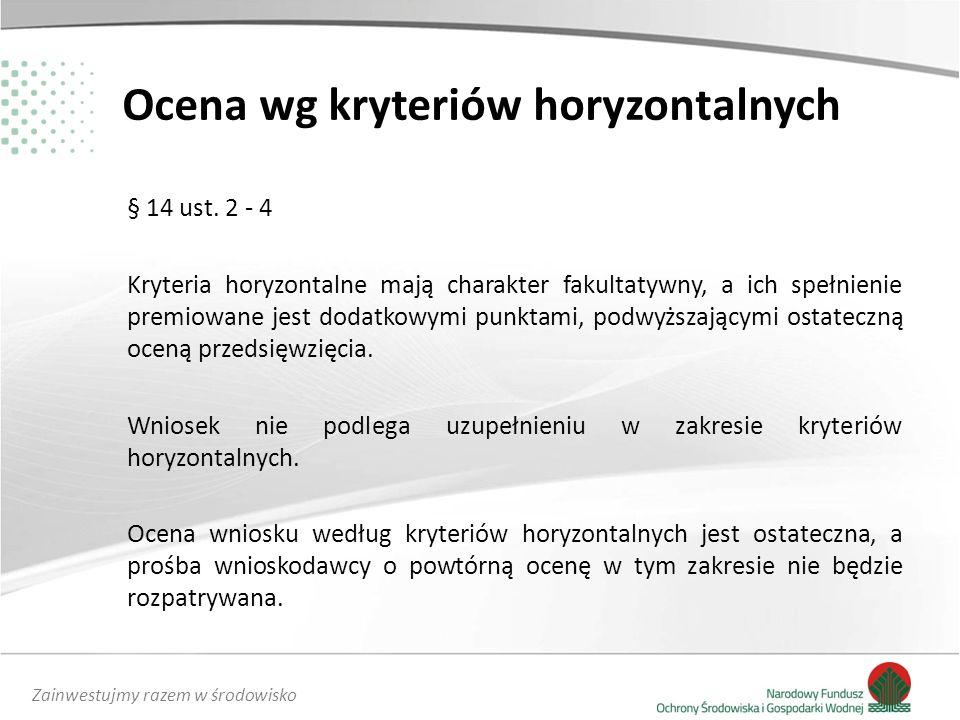 Zainwestujmy razem w środowisko Ocena wg kryteriów horyzontalnych § 14 ust.