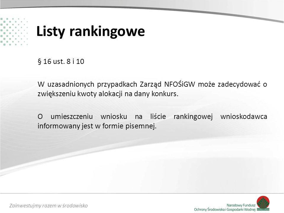 Zainwestujmy razem w środowisko Listy rankingowe § 16 ust.