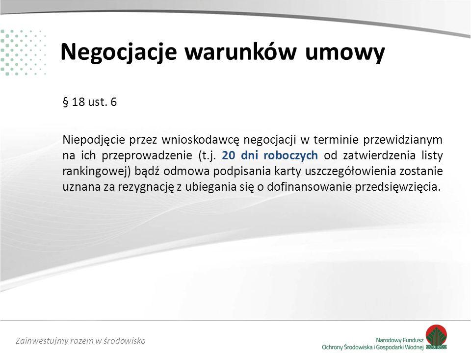 Zainwestujmy razem w środowisko Negocjacje warunków umowy § 18 ust.
