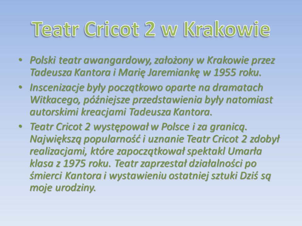 Polski teatr awangardowy, założony w Krakowie przez Tadeusza Kantora i Marię Jaremiankę w 1955 roku. Polski teatr awangardowy, założony w Krakowie prz