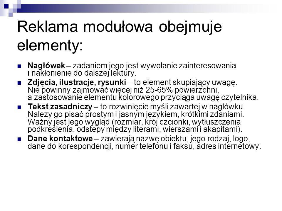 Reklama modułowa obejmuje elementy: Nagłówek – zadaniem jego jest wywołanie zainteresowania i nakłonienie do dalszej lektury. Zdjęcia, ilustracje, rys