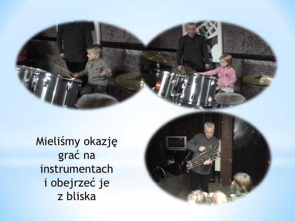 Mieliśmy okazję grać na instrumentach i obejrzeć je z bliska