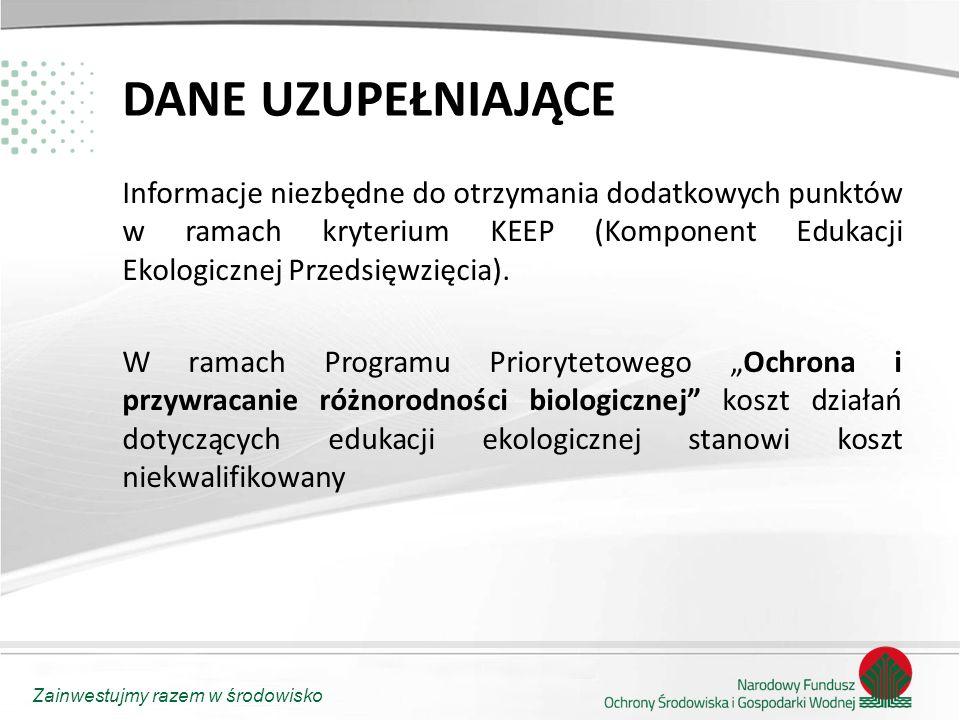 Zainwestujmy razem w środowisko DANE UZUPEŁNIAJĄCE Informacje niezbędne do otrzymania dodatkowych punktów w ramach kryterium KEEP (Komponent Edukacji