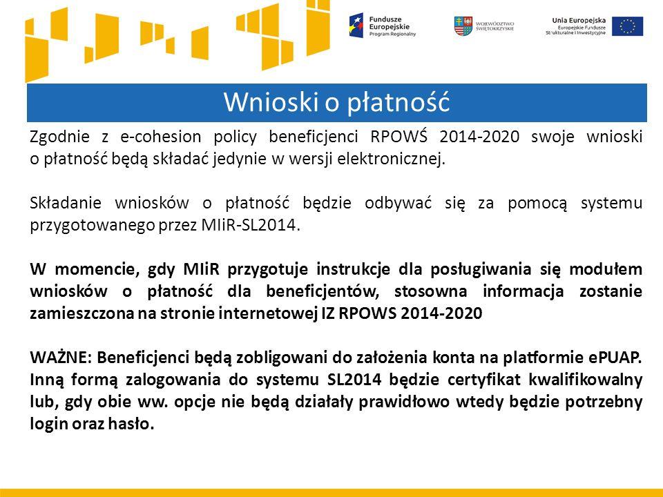 Wnioski o płatność Zgodnie z e-cohesion policy beneficjenci RPOWŚ 2014-2020 swoje wnioski o płatność będą składać jedynie w wersji elektronicznej.