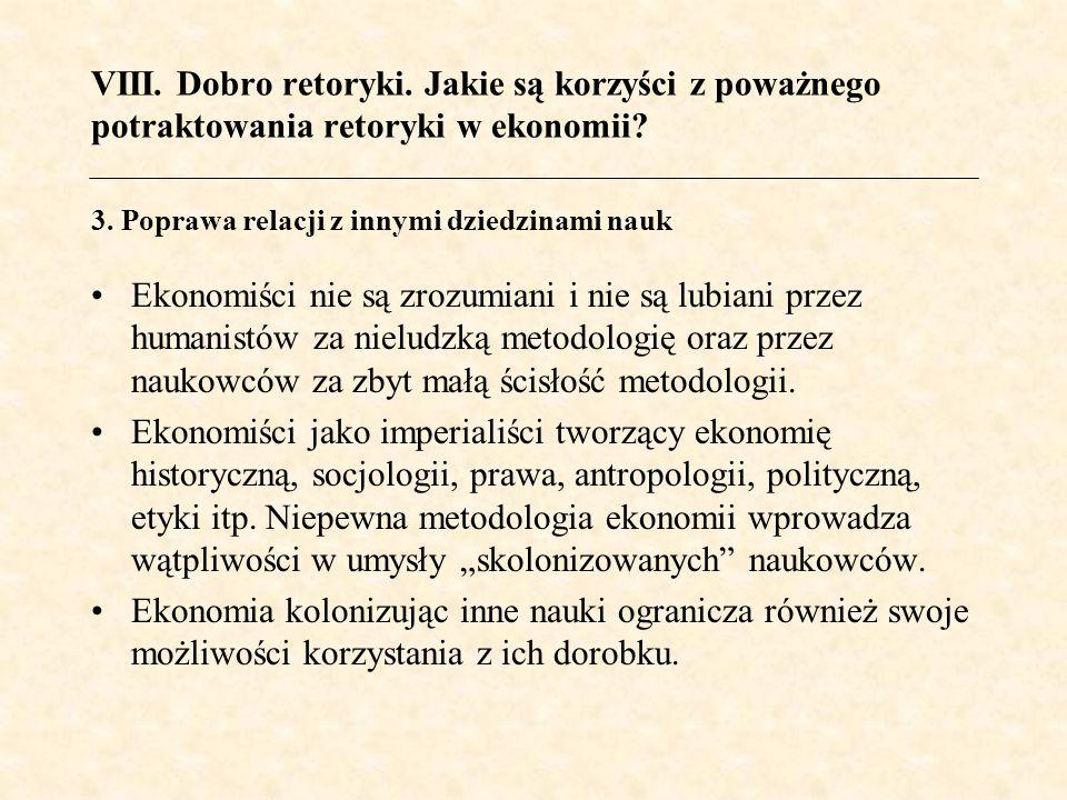 Ekonomiści nie są zrozumiani i nie są lubiani przez humanistów za nieludzką metodologię oraz przez naukowców za zbyt małą ścisłość metodologii. Ekonom