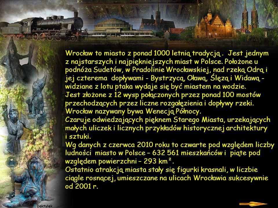 Wrocław to miasto z ponad 1000 letnią tradycją.