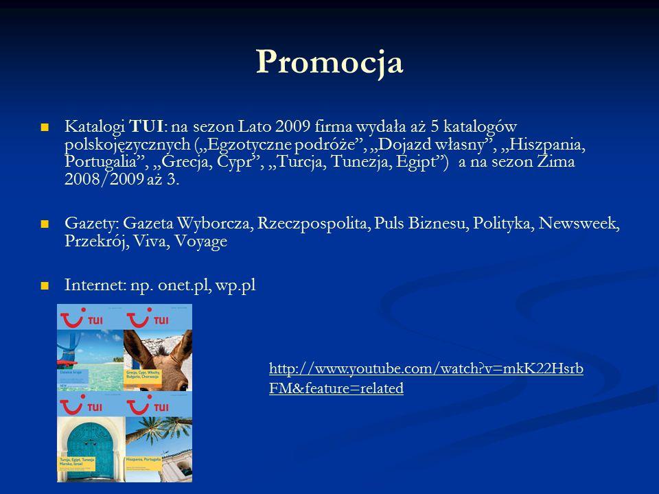 """Promocja Katalogi TUI: na sezon Lato 2009 firma wydała aż 5 katalogów polskojęzycznych (""""Egzotyczne podróże , """"Dojazd własny , """"Hiszpania, Portugalia , """"Grecja, Cypr , """"Turcja, Tunezja, Egipt ) a na sezon Zima 2008/2009 aż 3."""