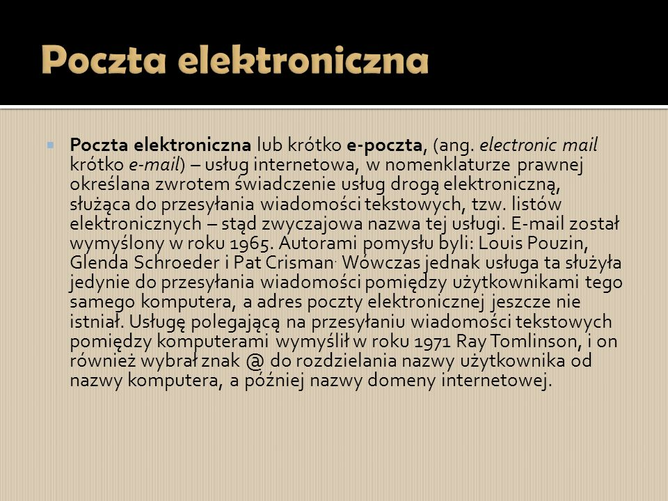  Poczta elektroniczna lub krótko e-poczta, (ang.