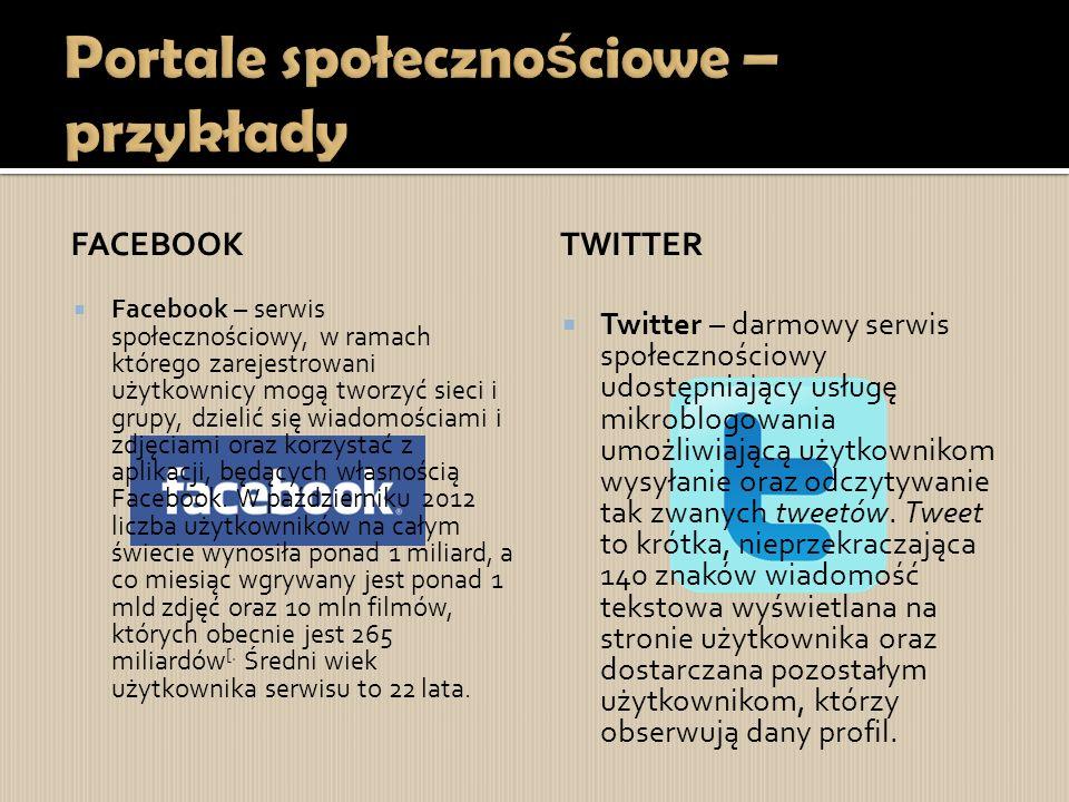 FACEBOOK  Facebook – serwis społecznościowy, w ramach którego zarejestrowani użytkownicy mogą tworzyć sieci i grupy, dzielić się wiadomościami i zdjęciami oraz korzystać z aplikacji, będących własnością Facebook.