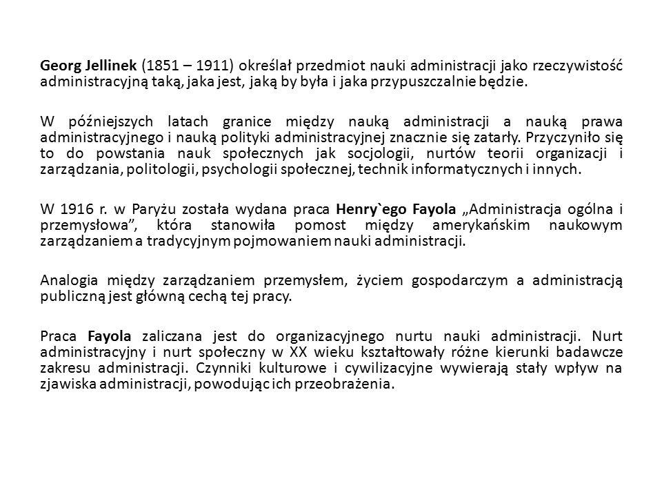 Georg Jellinek (1851 – 1911) określał przedmiot nauki administracji jako rzeczywistość administracyjną taką, jaka jest, jaką by była i jaka przypuszcz