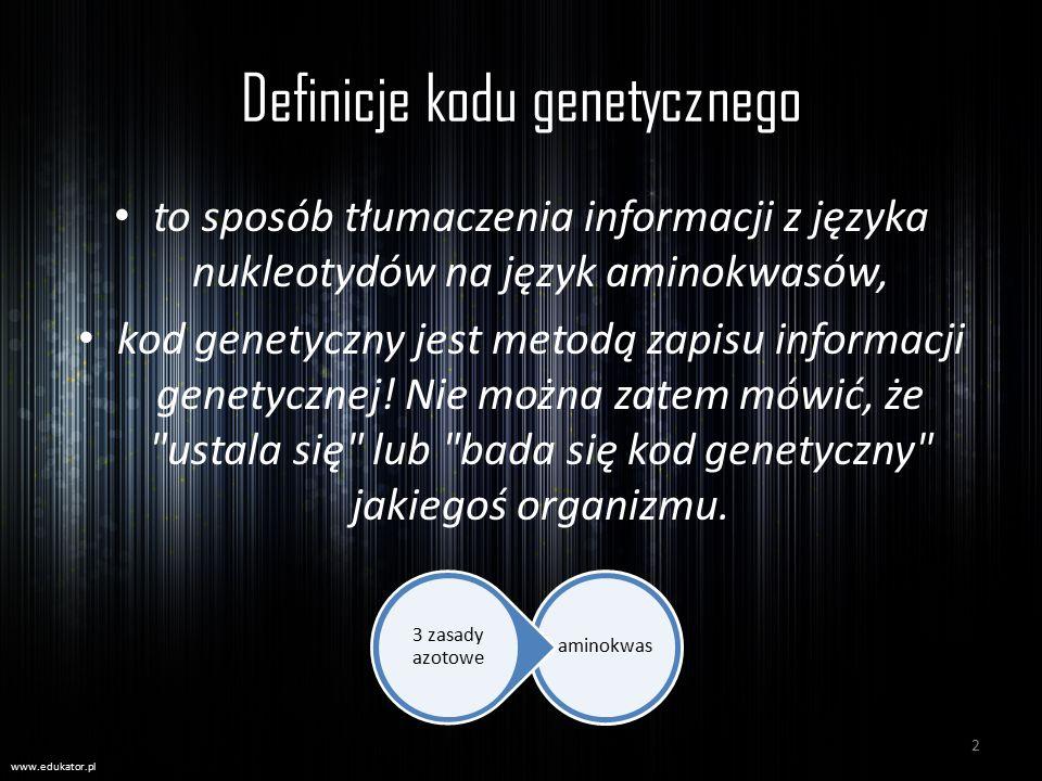 Definicje kodu genetycznego to sposób tłumaczenia informacji z języka nukleotydów na język aminokwasów, kod genetyczny jest metodą zapisu informacji g