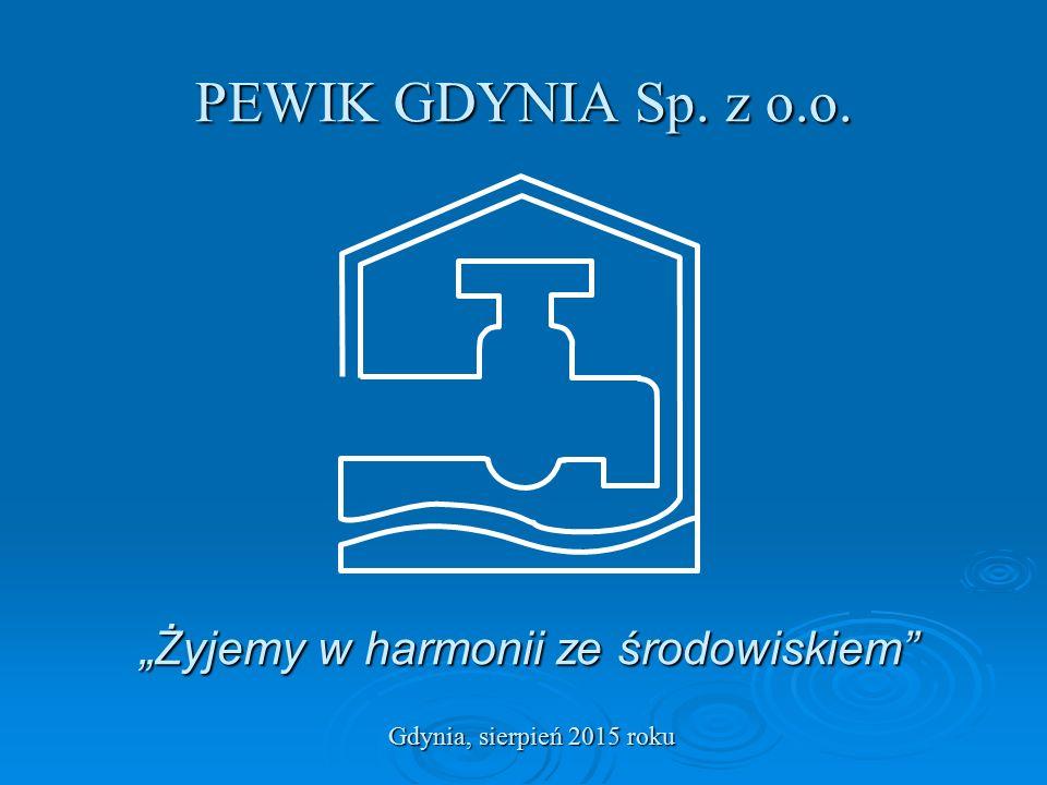 """PEWIK GDYNIA Sp. z o.o. """"Żyjemy w harmonii ze środowiskiem Gdynia, sierpień 2015 roku"""