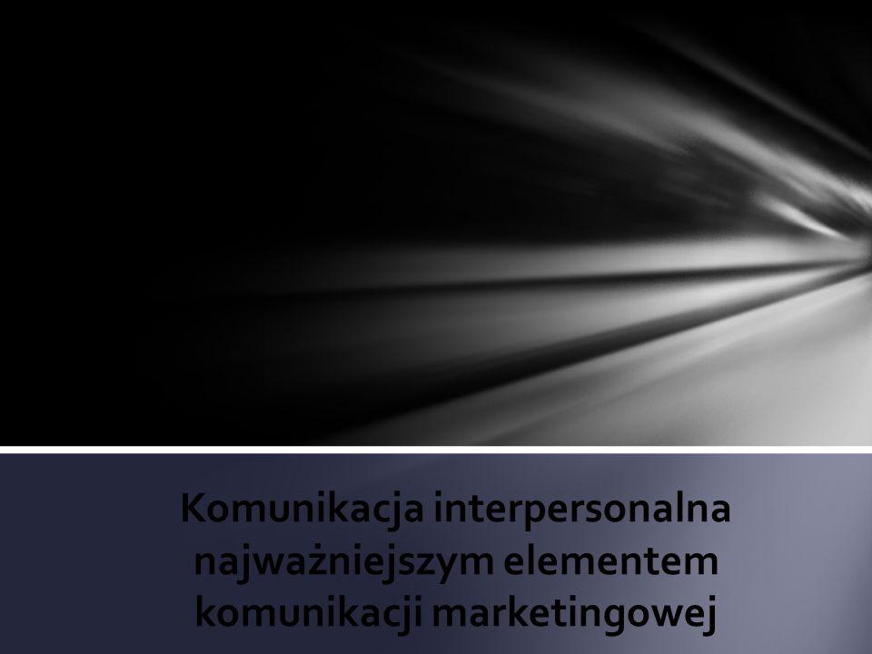 Komunikacja interpersonalna najważniejszym elementem komunikacji marketingowej