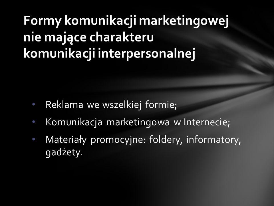 Reklama we wszelkiej formie; Komunikacja marketingowa w Internecie; Materiały promocyjne: foldery, informatory, gadżety.