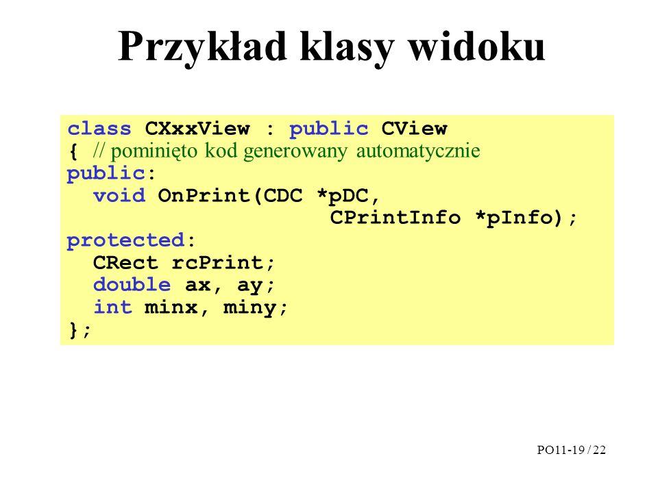 Przykład klasy widoku class CXxxView : public CView { // pominięto kod generowany automatycznie public: void OnPrint(CDC *pDC, CPrintInfo *pInfo); pro
