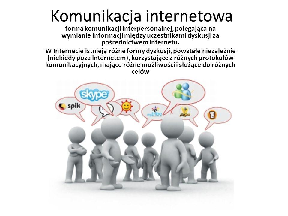 Komunikacja internetowa forma komunikacji interpersonalnej, polegająca na wymianie informacji między uczestnikami dyskusji za pośrednictwem Internetu.