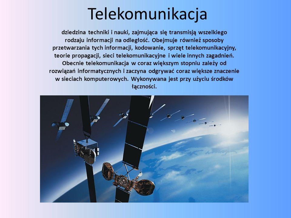 Telekomunikacja dziedzina techniki i nauki, zajmująca się transmisją wszelkiego rodzaju informacji na odległość. Obejmuje również sposoby przetwarzani