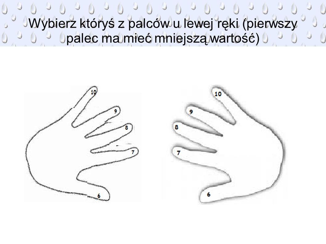 6*10 6 palców Pod połączeniem, czyli 60.4 w lewej ręce i 0 w prawej ręce, czyli 4*0=0.
