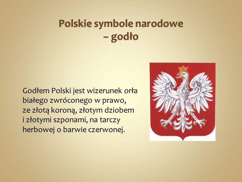Godłem Polski jest wizerunek orła białego zwróconego w prawo, ze złotą koroną, złotym dziobem i złotymi szponami, na tarczy herbowej o barwie czerwonej.