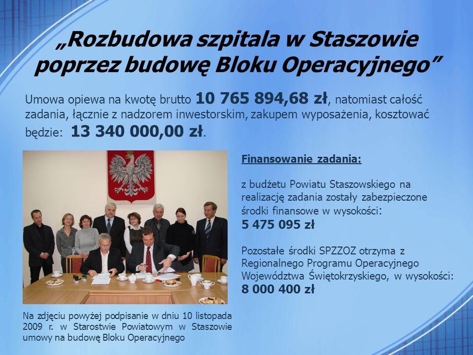 """""""Rozbudowa szpitala w Staszowie poprzez budowę Bloku Operacyjnego Na zdjęciu powyżej podpisanie w dniu 10 listopada 2009 r."""