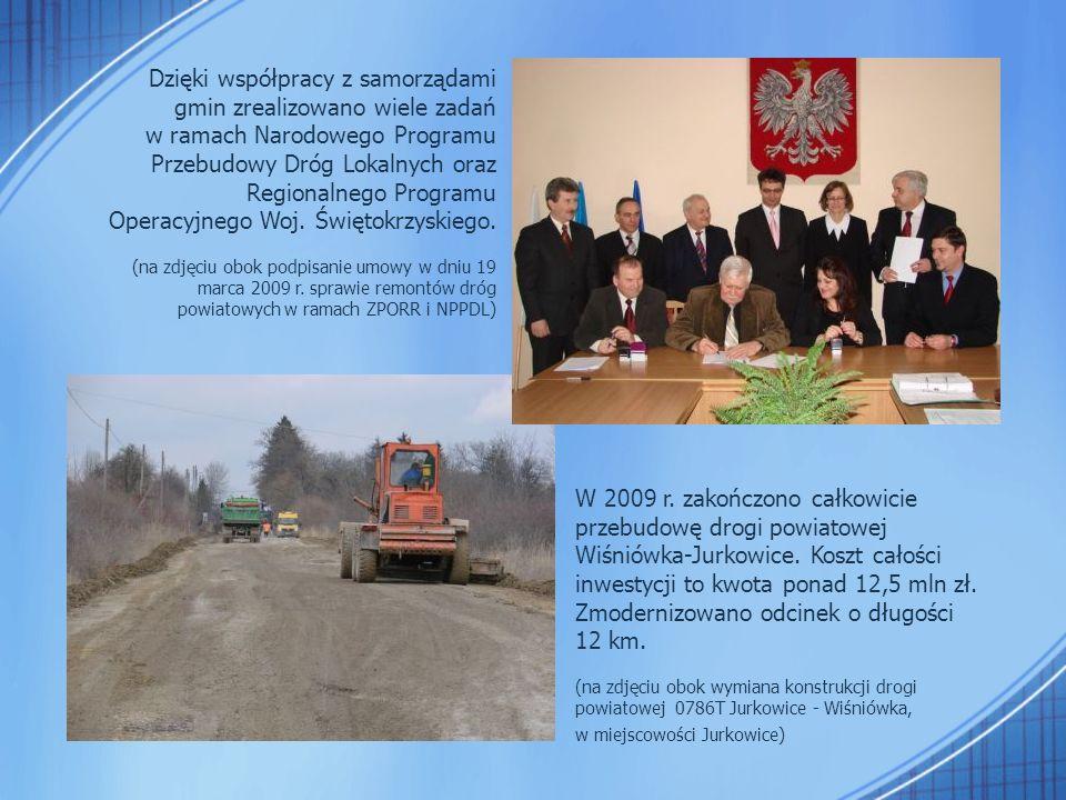 Dzięki współpracy z samorządami gmin zrealizowano wiele zadań w ramach Narodowego Programu Przebudowy Dróg Lokalnych oraz Regionalnego Programu Operacyjnego Woj.