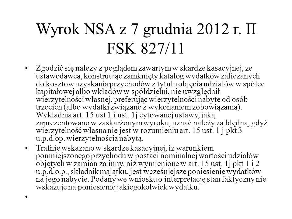 Wyrok NSA z 7 grudnia 2012 r. II FSK 827/11 Zgodzić się należy z poglądem zawartym w skardze kasacyjnej, że ustawodawca, konstruując zamknięty katalog
