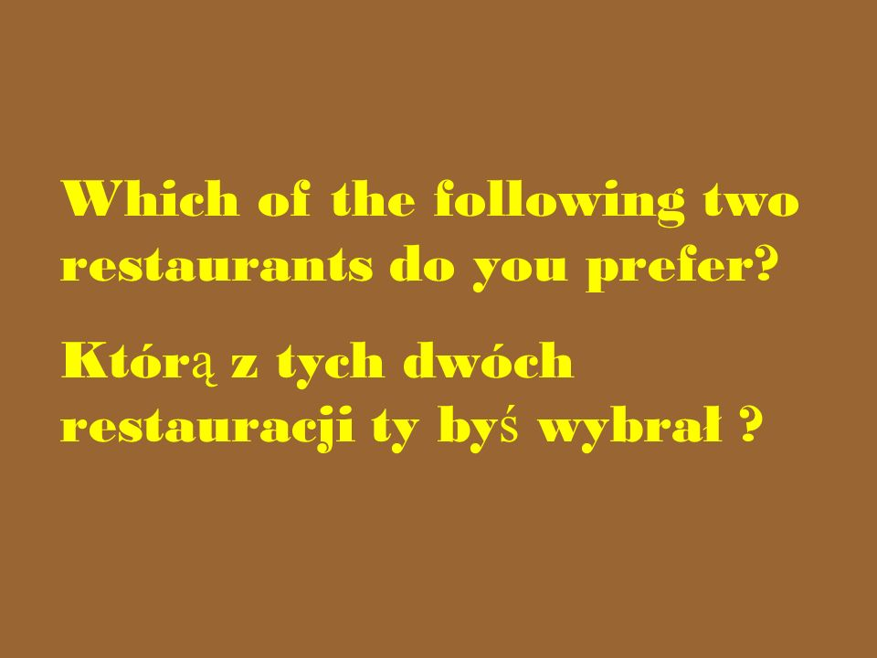 Which of the following two restaurants do you prefer.