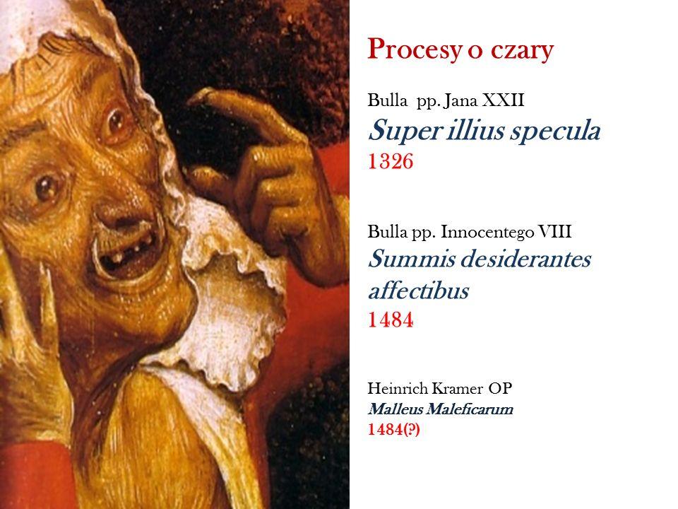 Procesy o czary Bulla pp.Jana XXII Super illius specula 1326 Bulla pp.