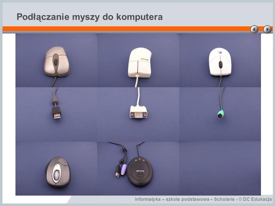 Informatyka – szkoła podstawowa – Scholaris - © DC Edukacja Podłączanie myszy do komputera