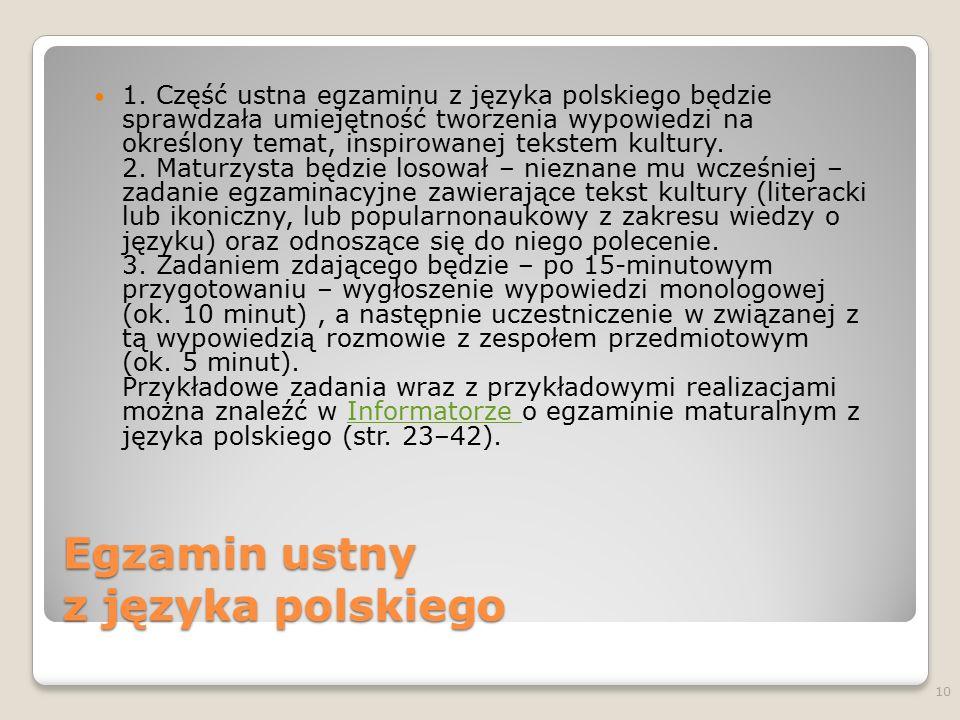 Egzamin ustny z języka polskiego 1.  Część ustna egzaminu z języka polskiego będzie sprawdzała umiejętność  tworzenia wypowiedzi na określony temat,