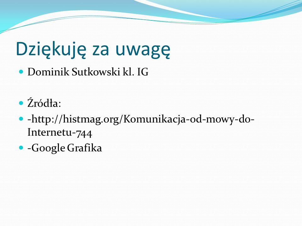 Dziękuję za uwagę Dominik Sutkowski kl.
