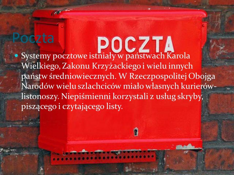 Poczta Systemy pocztowe istniały w państwach Karola Wielkiego, Zakonu Krzyżackiego i wielu innych państw średniowiecznych.
