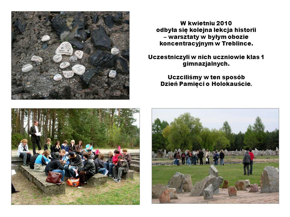 W kwietniu 2010 odbyła się kolejna lekcja historii – warsztaty w byłym obozie koncentracyjnym w Treblince. Uczestniczyli w nich uczniowie klas 1 gimna
