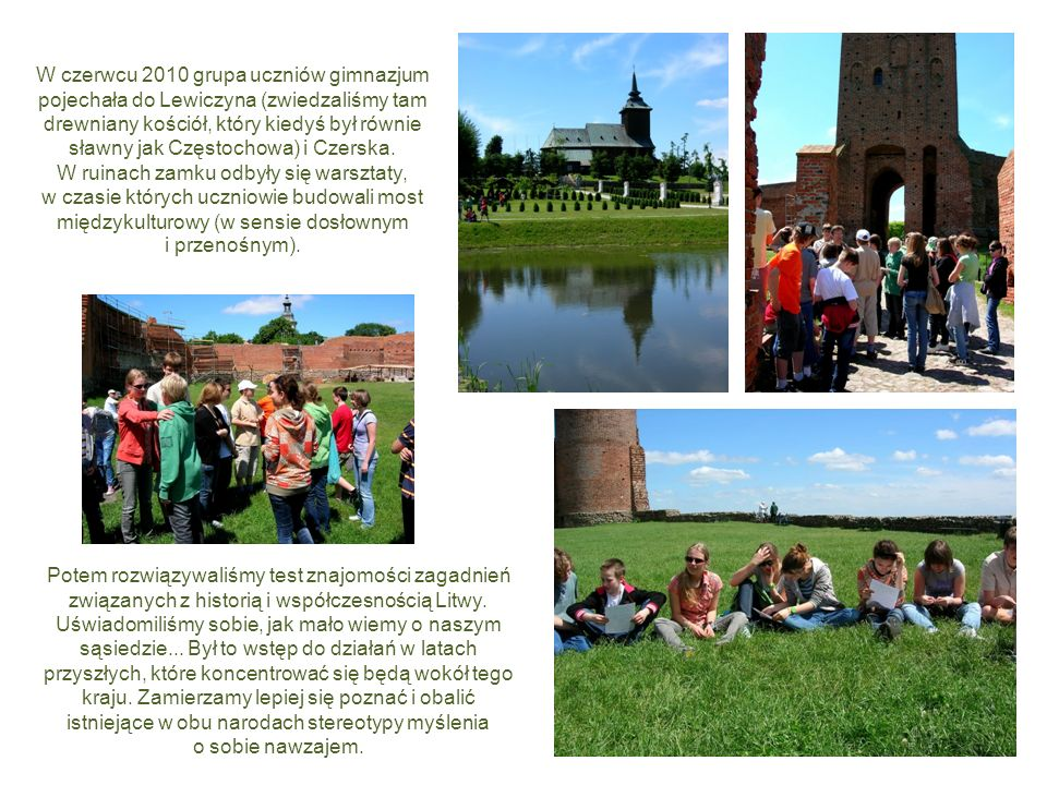 Potem rozwiązywaliśmy test znajomości zagadnień związanych z historią i współczesnością Litwy.