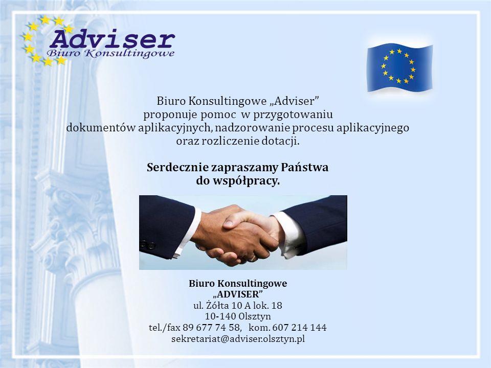 """Biuro Konsultingowe """"Adviser"""" proponuje pomoc w przygotowaniu dokumentów aplikacyjnych, nadzorowanie procesu aplikacyjnego oraz rozliczenie dotacji. S"""