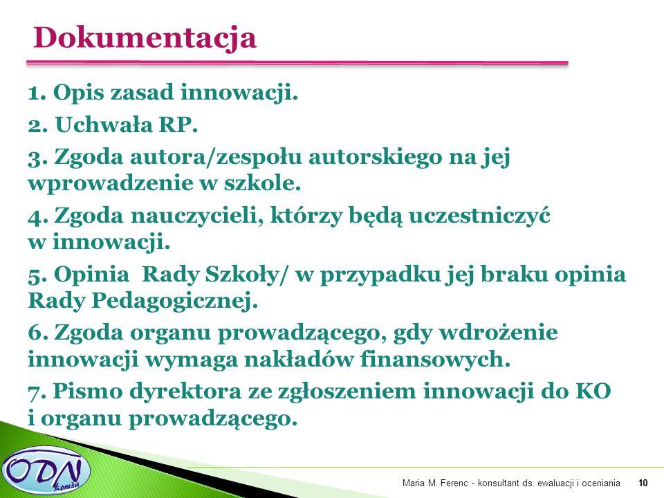 10 1. Opis zasad innowacji. 2. Uchwała RP. 3.