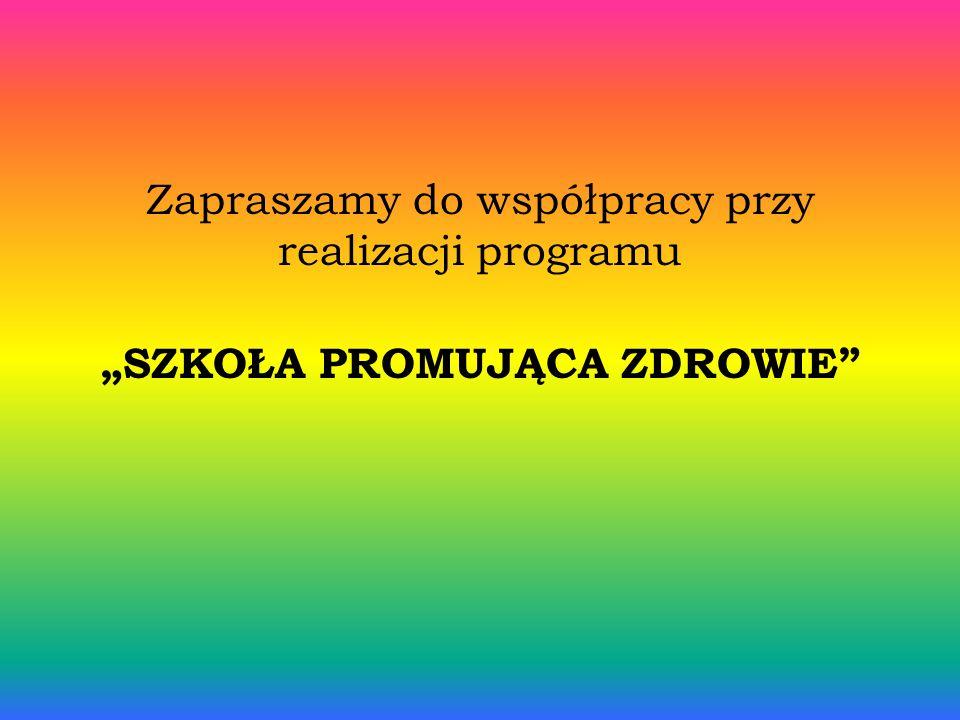 """Zapraszamy do współpracy przy realizacji programu """"SZKOŁA PROMUJĄCA ZDROWIE"""
